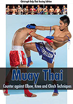 Muay Thai Counter against Elbow, Knee and Clinch Techniques